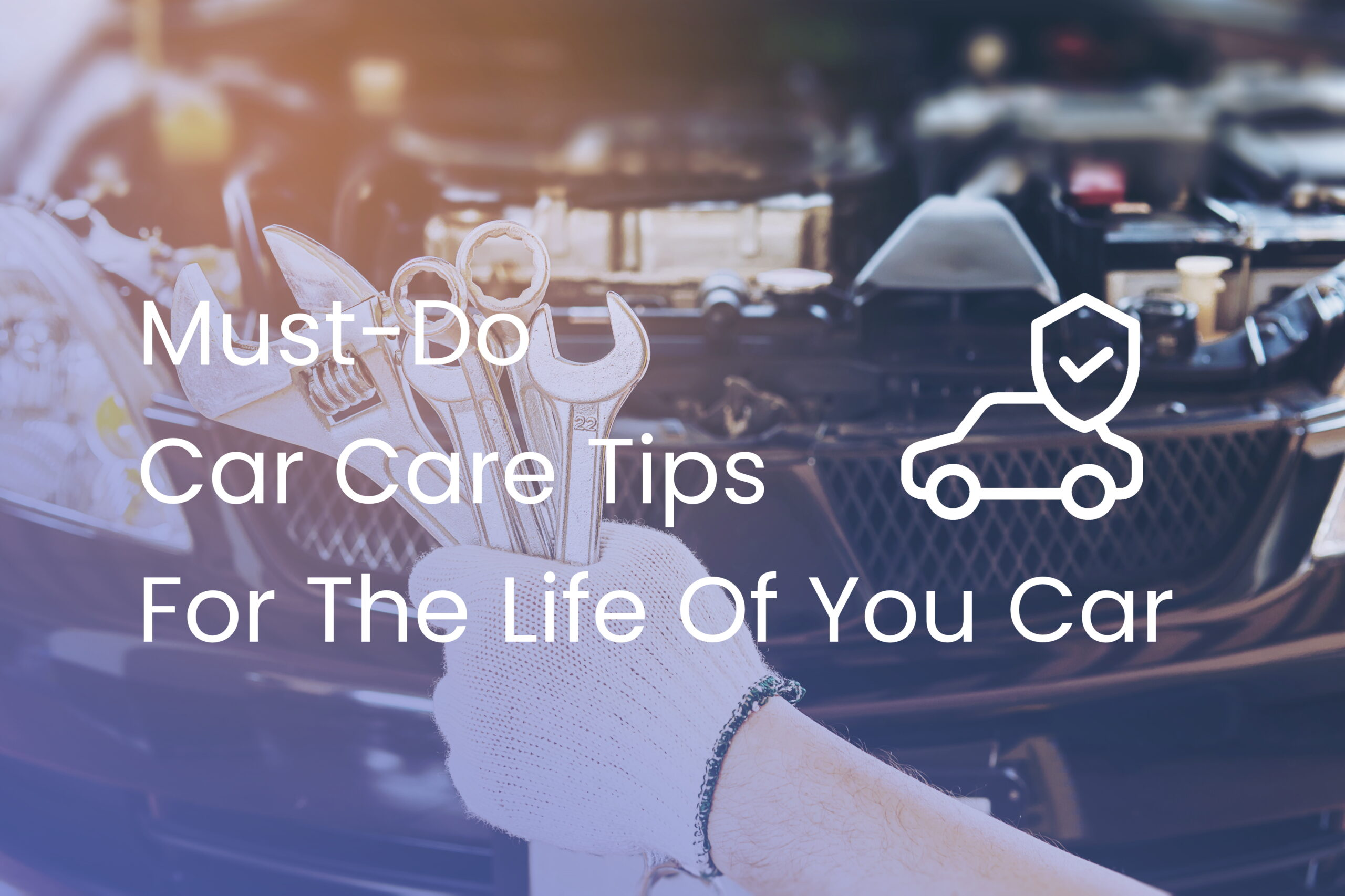Must-Do Car Care Tips To Extend The Life Of Your Car - Getgoing.ca